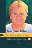 Dunham Susan Frances - Beyond Schizophrenia [eKönyv: epub,  mobi]
