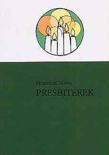 Horváth Barna - Presbiterek