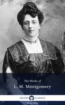 L. M. Montgomery - Delphi Works of L. M. Montgomery (Illustrated) [eKönyv: epub,  mobi]