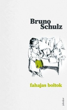 Bruno Schulz - Fahajas boltok [eKönyv: epub, mobi]