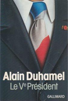 Alain Duhamel - Le Ve Président [antikvár]