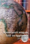 Plihál Katalin - Nyomtatott magyar föld- és éggömbök 1840 - 1990 (DVD MELLÉKLETTEL)