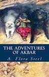 Flora Annie Steel Byam Shaw, - The Adventures of Akbar [eKönyv: epub,  mobi]