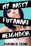 Sloan Veronica - My Nasty Futanari Neighbor [eKönyv: epub, mobi]