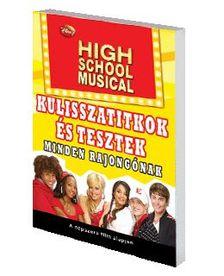 51963 - HIGH SCHOOL MUSICAL - KULISSZATITKOK ÉS TESZTEK MINDEN RAJONGÓNAK