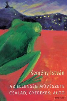 Kemény István - Az ellenség művészete - Család, gyerekek, autó