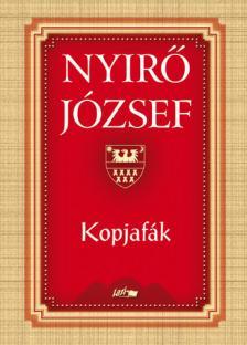NYÍRŐ JÓZSEF - KOPJAFÁK - ÚJ