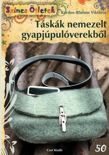 Kardos-Bluhon Viktória - Táskák nemezelt gyapjúpulóverekből