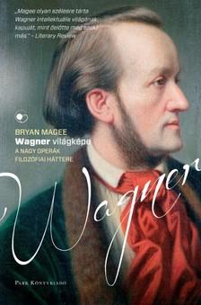 MAGEE, BRYAN - Wagner világképe [eKönyv: epub, mobi]