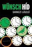 Garaczi László - Wünsch-híd [eKönyv: epub, mobi]<!--span style='font-size:10px;'>(G)</span-->