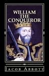 Abbott Jacob - William the Conqueror [eKönyv: epub,  mobi]
