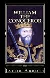 Abbott Jacob - William the Conqueror [eKönyv: epub,  mobi]