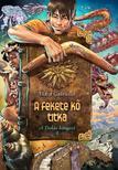 Vidra Gabriella - A fekete kő titka - A Tudás könyvei 1.<!--span style='font-size:10px;'>(G)</span-->