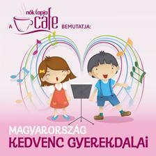 . - Magyarország kedvenc gyerekdalai - CD -