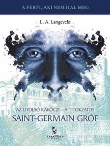 L. A. Langeveld - Az utolsó Rákóczi-A titokzatos Saint-Germain gróf