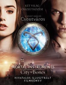 O' CONNOR, MIMI - A végzet ereklyéi - Csontváros hivatalos illusztrált filmkönyv - KEMÉNY BORÍTÓS