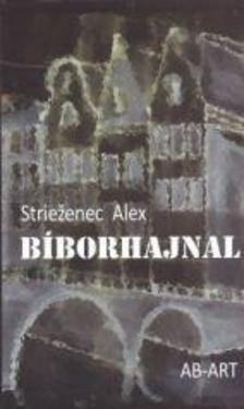 ALEX, STRIE×ENEC - Bíborhajnal