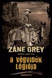 Grey Zane - A végvidék légiója [eKönyv: epub, mobi]