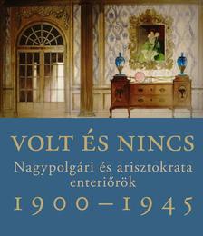 Somlai Tibor - Volt és nincs - Nagypolgári és arisztokrata enteriőrök 1900-1945 ###