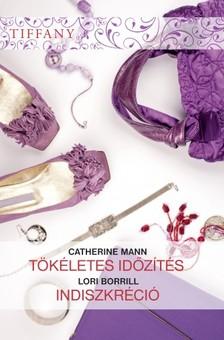 Catherine Mann, Lori Borrill - Tiffany 285-286. kötet (Tökéletes időzítés, Indiszkréció) [eKönyv: epub, mobi]
