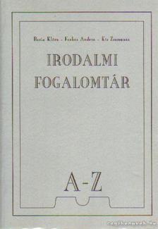 Barta Klára, Farkas Andrea, Kis Zsuzsanna - Irodalmi fogalomtár A-Z [antikvár]