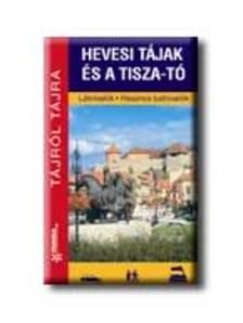 Megyeri Zoltán - HEVESI TÁJAK ÉS A TISZA-TÓ - TÁJRÓL TÁJRA