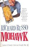 RUSSO, RICHARD - Mohawk [antikvár]