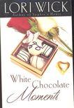 WICK, LORI - White Chocolate Moments [antikvár]
