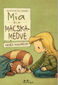Weigelt-Tuorlonias - Mia és a macskamedve mesés kalandjai
