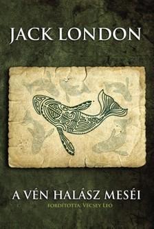 Jack London - A vén halász meséi [eKönyv: epub, mobi]