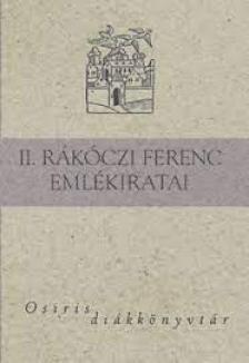 Rákóczi - II. RÁKÓCZI FERENC EMLÉKIRATAI * OSIRIS DIÁKKÖNYVTÁR