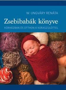 W. Ungváry Renáta - Zsebibabák könyve