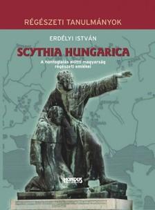 ERDÉLYI ISTVÁN - Scythia Hungarica [eKönyv: pdf]