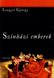 Lengyel György - SZINHÁZI EMBEREK