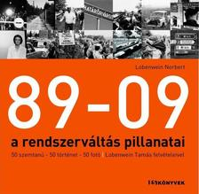 Lobenwein Norbert - 89-09 - A RENDSZERVÁLTÁS PILLANATAI