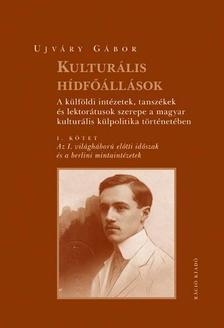 Ujváry Gábor - Ujváry Gábor: Kulturális hídfőállások