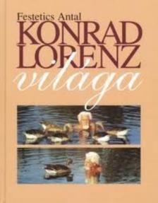 FESTETICS ANTAL - KONRAD LORENZ VILÁGA