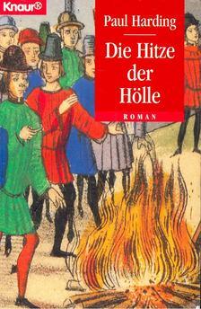 Paul Harding - Die Hitze der Hölle [antikvár]