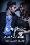 Joachim Jean - Si Te Amara (Corazones de Hollywood,  #1) [eKönyv: epub,  mobi]