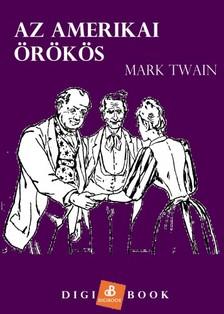 Mark Twain - Az amerikai örökös [eKönyv: epub, mobi]