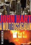 John Hart - A múlt fogságában<!--span style='font-size:10px;'>(G)</span-->