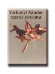 VÁRKONYI NÁNDOR - Sziriat oszlopai
