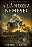 Urbánszki László - A lándzsa nemesei<!--span style='font-size:10px;'>(G)</span-->