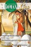 Emma Darcy, Kim Lawrence Lynn Raye Harris, - Romana Gold 8. kötet (Gazdagok és szépek; Születésnapodra szeretettel; Nem álom, nem varázslat) [eKönyv: epub, mobi]