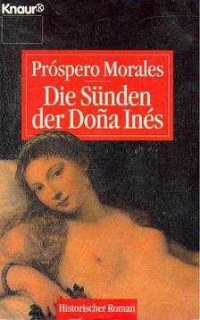 MORALES, PROSPERO - Die Sünden der Dona Ines [antikvár]
