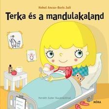 Hohol Ancsa - Boris Juli - Terka és a mandulakaland