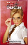 Lovecraft Laura - My Friend's Hot Mom - Hot For Teacher [eKönyv: epub, mobi]