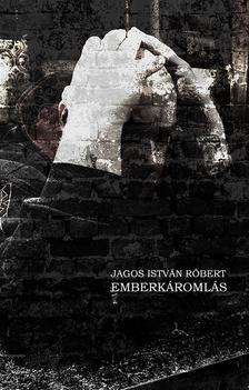 JAGOS ISTVÁN RÓBERT - Emberkáromlás