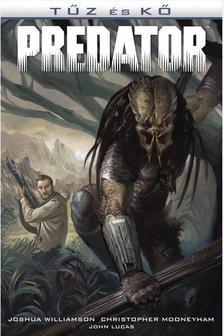 Joshua Williamson, Christopher Mooneyham - Predator: Tűz és kő - Aliens és Predator 4. (képregény)