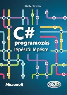 Reiter István - C# programozás lépésről lépésre